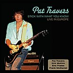 Pat Travers Stick To What You Know - Live In Europe