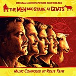 Rolfe Kent The Men Who Stare At Goats: Original Motion Picture Soundtrack