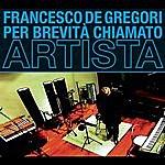 Francesco De Gregori Per Brevità Chiamato Artista