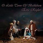 Eric Rigler O Little Town Of Bethlehem