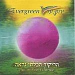 Evergreen The Unseen Dance