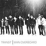 Transit Man Overboard/Transit - Split