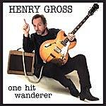 Henry Gross One Hit Wanderer