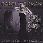 Carol Welsman Swing Ladies, Swing! A Tribute To Singers Of The Swing Era