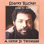 Sparky Rucker A Home In Tennessee