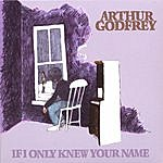 Arthur Godfrey If I Only Knew Your Name