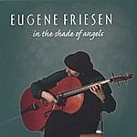 Eugene Friesen In The Shade Of Angels