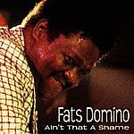 Fats Domino Ain't That A Shame (Bonus Track)