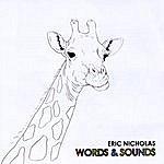Eric Nicholas Words & Sounds