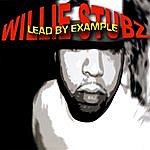 Willie Stubz Lead By Example