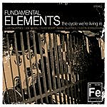 Fundamental Elements The Cycle We're Living In