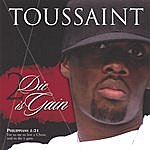 Toussaint 2 Die Is Gain