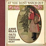 Anne Hills Ef You Don't Watch Out: Anne Hills Sings The Poems Of James Whitcomb Riley