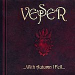 Vesper ...with Autumn I Fell...