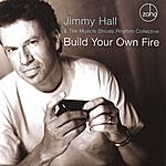 Jimmy Hall Build Your Own Fire