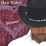 Chris Walker I Know It's Love
