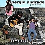 Sergio Andrade Cómo Pasa El Tiempo...! (Parte I)
