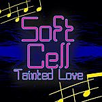 Soft Cell Tainted Love (Re-Recorded / Remastered)