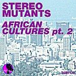 Stereo Mutants African Cultures (Part 2 Incl. Rafix & David Mateo)