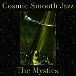 The Mystics Cosmic Smooth Jazz