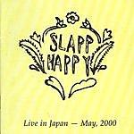 Slapp Happy Live In Japan - May, 2000