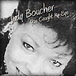 Judy Boucher You Caught My Eye