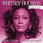 Whitney Houston I Didn't Know My Own Strength: The Remixes