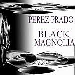 Pérez Prado Black Magnolia