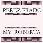 Pérez Prado My Roberta