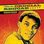 Desmond Dekker This Is Crucial Reggae - Desmond Dekker