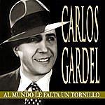 Carlos Gardel Al Mundo Le Falta Un Tornillo