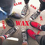 Wax What Else Can We Do