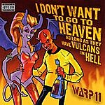 Warp 11 I Don't Want To Go To Heaven As Long As They Have Vulcans In Hell (Parental Advisory)