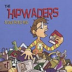 The Hipwaders Educated Kid