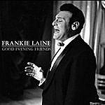 Frankie Laine Good Evening Friends