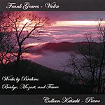 Frank Graves Works By Brahms, Bridge, Mozart And Faure