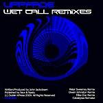 Uppfade Wet Call Remixes