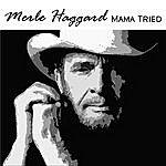 Merle Haggard Mama Tried (Bonus Track)