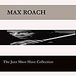 Max Roach Jazz You Need To Know - Max Roach