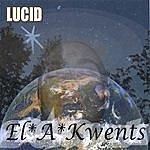 El*a*Kwents Lucid (Parental Advisory)