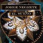 Jorge Negrete El Sueño