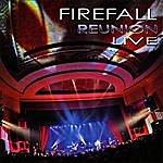 Firefall 'firefall Reunion Live'