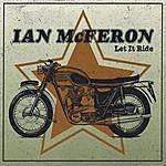 Ian McFeron Let It Ride