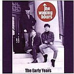 The Waking Hours The Early Years