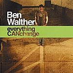 Ben Walther Everything Can Change