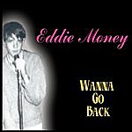 Eddie Money Wanna Go Back (Parental Advisory)