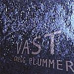 Gregg Plummer Vast