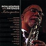Ron Kearns Ron Kearns And Friends, Introspective