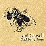 Jud Caswell Blackberry Time