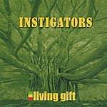 Instigators Living Gift